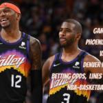 Game 4 Phoenix Suns vs Denver Nuggets Betting Odds, Lines Picks & Predictions